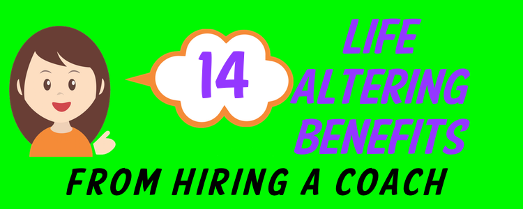 14 life altering benefits from hiring a life coach